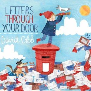Letters Through Your Door   David Gibb