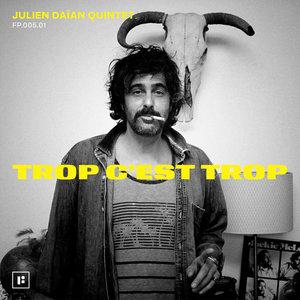 Trop c'est trop | Julien Daïan Quintet