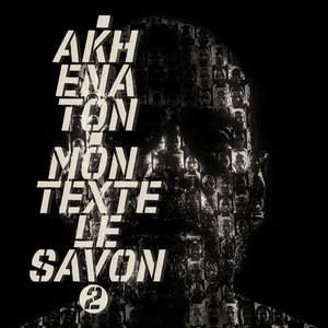 Mon texte le savon, Pt. 2 | Akhenaton