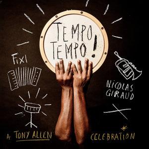 TEMPO TEMPO! A Tony Allen Celebration | Nicolas Giraud