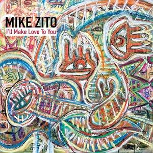 I'll Make Love to You   Mike Zito