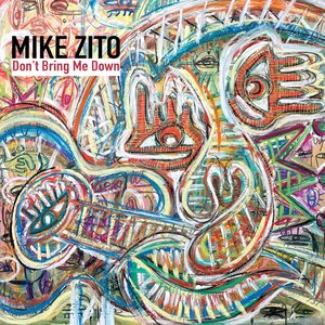 Don't Bring Me Down   Mike Zito