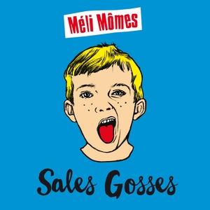 Sales gosses | Méli Mômes