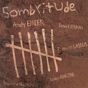 Sombritude   Andy Emler Quintet