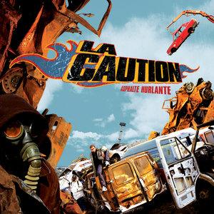 Asphalte hurlante   La Caution