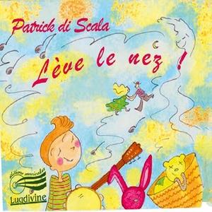 Lève le nez   Patrick Di Scala