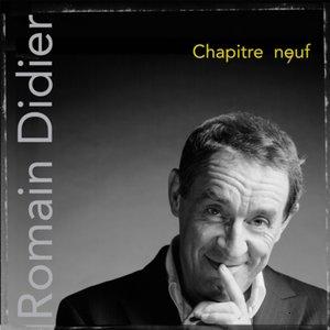 Chapitre neuf | Romain Didier