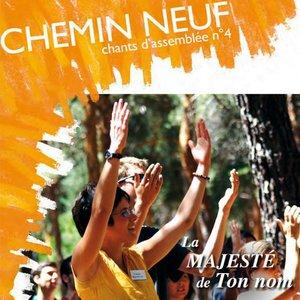 Chants d'assemblée, Vol. 4: La majesté de Ton nom | Chemin Neuf