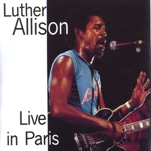Luther Allison Live in Paris 1979 | Luther Allison
