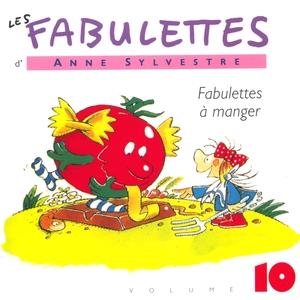 Les Fabulettes, vol. 10 : A manger | Anne Sylvestre