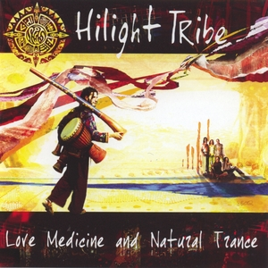 Love medicine & natural trance | Hilight Tribe