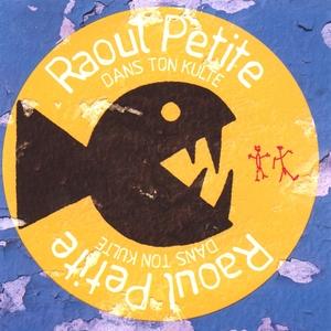 Dans ton kulte | Raoul Petite