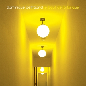 Le bout de la langue | Dominique Petitgand