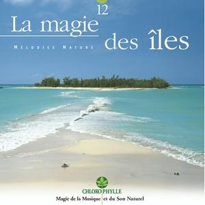 Chlorophylle 12 : La magie des îles | Relaxing Zen Nature