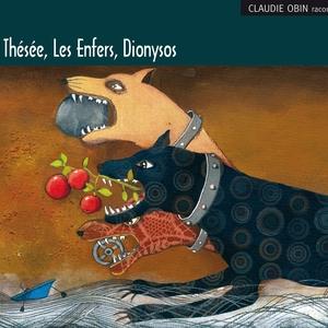 Thésée - Les Enfers - Dionysos   Claudie Obin