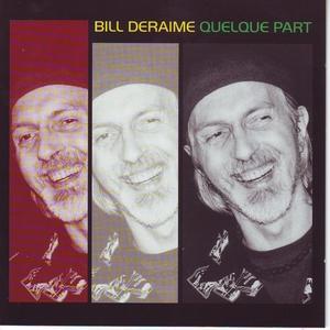 Quelque part | Bill Deraime
