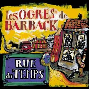 Rue du temps | Les Ogres De Barback