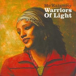 Warriors of light | Mo' Kalamity