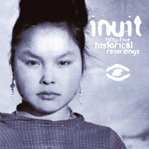 55 historical recordings / traditional music from Greenland (1905-1987) | INUÏT