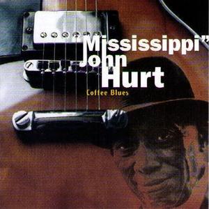 Coffee Blues | Mississippi John Hurt