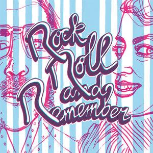 Rock Roll & Remember | Rock Roll & Remember