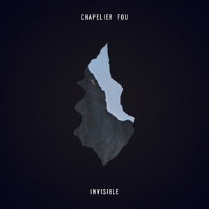 Invisible | Chapelier Fou