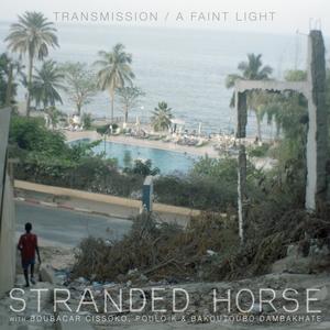 Transmission / A Faint Light | Stranded Horse