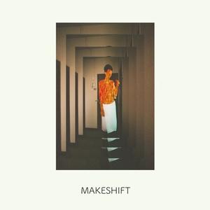 Makeshift | Makeshift
