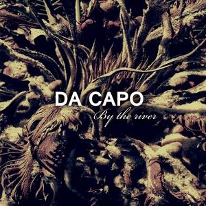 By the River | Da Capo