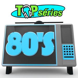 Top séries 80's (Bandes originales de séries télévisées) | Radio US Archives