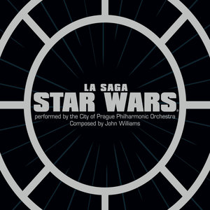 La Saga Star Wars | The City of Prague Philharmonic Orchestra