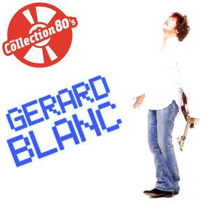Ma collection 80's: Gérard Blanc   Gérard Blanc