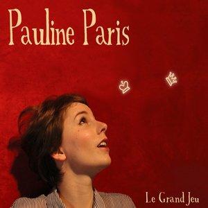Le Grand Jeu (Bonus Track Version) | Pauline Paris