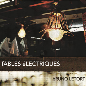 Fables électriques | Bruno Letort