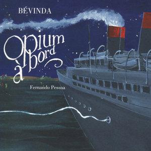 Opium à bord | Bévinda