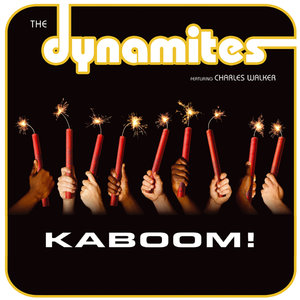 Kaboom!   The Dynamites Feat. Charles Walker