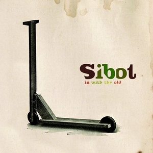 In With the Old | Sibot