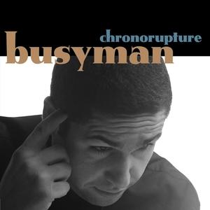 Chronorupture | Busyman