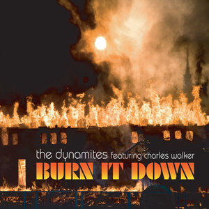 Burn It Down (feat. Charles Walker) | The Dynamites