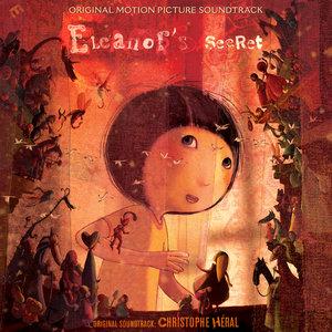 Eleanor's Secret (Original Motion Picture Soundtrack) | Christophe Héral