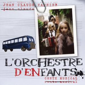 L'orchestre d'enfants (Conte musical) | Jean Claude Vannier