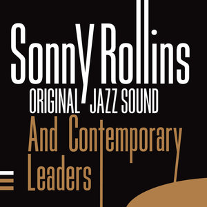 Original Jazz Sound:Sonny Rollins and the Contemporary Leaders   Sonny Rollins