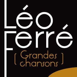 Grandes chansons | Léo Ferré