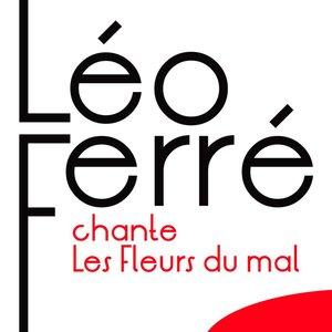 Chante Les Fleurs du mal (Charles Baudelaire) | Léo Ferré