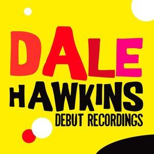Dale Hawkins: Debut Recordings | Dale Hawkins