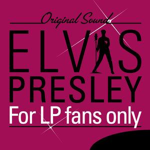 For LP Fans Only (Original Sound) | Elvis Presley