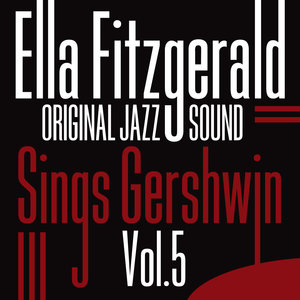 Original Jazz Sound: Sings Gershwin, Vol. 5 | Ella Fitzgerald