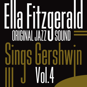 Original Jazz Sound: Sings Gershwin, Vol. 4 | Ella Fitzgerald