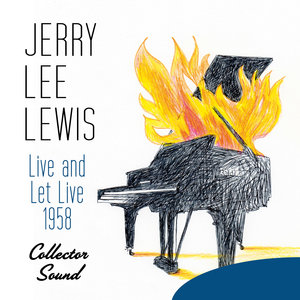 Live and Let Live, 1958 (Collector Sound) | Jerry Lee Lewis