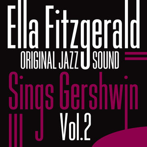 Original Jazz Sound: Sings Gershwin, Vol. 2  | Ella Fitzgerald